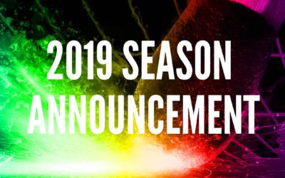 2019 SEASON ANNOUNCEMENT!